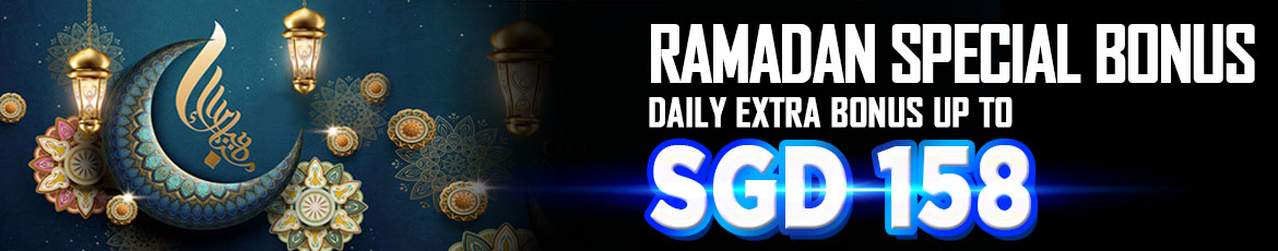 Ramadan Special Bonus : Daily Extra Bonus Up To SGD 158